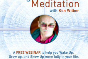 Integral Meditation webinar with Ken Wilber