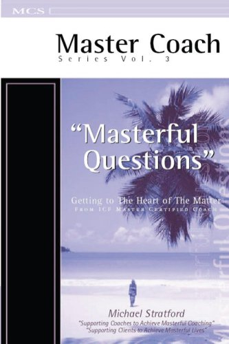 Masterful Questions – Getting to the Heart of the Matter